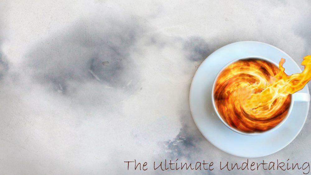The Ultimate Undertaking