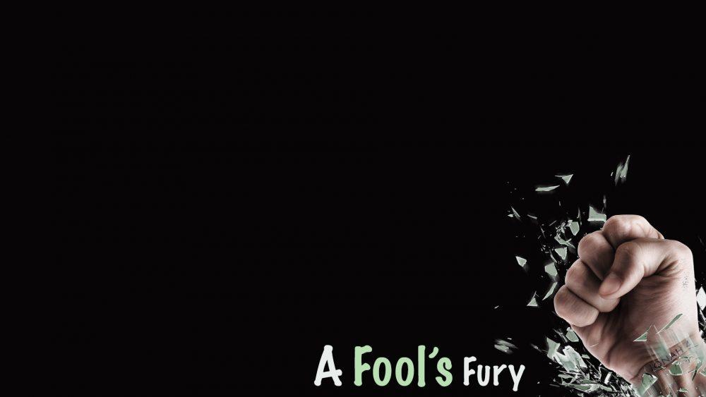 A Fool's Fury