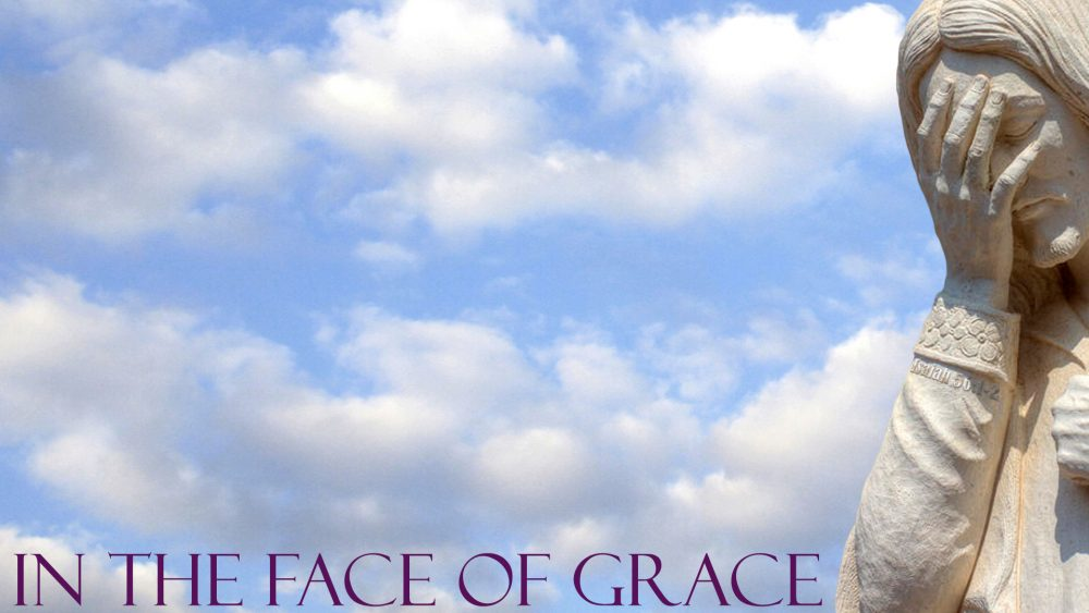 In the Face of Grace