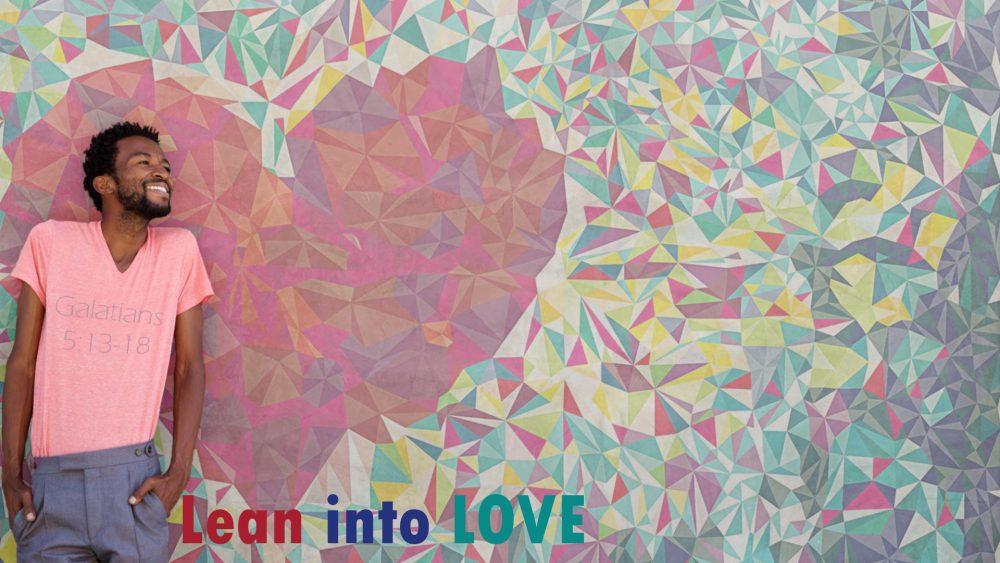 Lean into Love